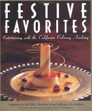 Festive Favorites : Entertaining with the California Culinary Academy by Califor