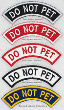 1 DO NOT PET SERVICE DOG REVERSE ROCKER PATCH   Danny & LuAnns Embroidery