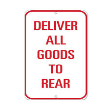 Deliver All Goods To Rear Traffic Sign Aluminum METAL Sign