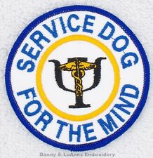 SERVICE DOG FOR THE MIND PATCH 3 INCH Danny & LuAnns Embroidery assistance PTSD