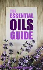 The Essential Oils Guide: A Pocket Guide to the Best Essential Oils