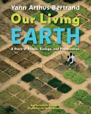 Our Living Earth: A Story of People, Ecology, and Preservation 0810971321 The