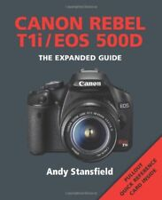 Canon Rebel T1i/EOS 500D (Expanded Guide) by Andy Stansfield 1906672474 The Fast