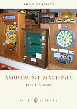 Amusement Machines (Shire Library) by Lynn Pearson 0747801797 The Fast Free
