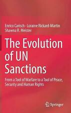 Evolution of Un Sanctions: From a Tool of Warfare to a Tool of Peace, Security a