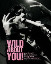 Wild About You! 'The Sixties Beat Explosion in Australia and New Zealand Marks,