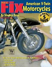 How to Fix American V-Twin Motorcycles by Shadley Bros (English) Paperback Book