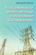 Practical Methods for Analysis and Design of HV Installation Grounding Systems b