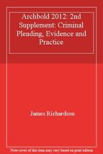 Archbold 2012: 2nd Supplement: Criminal Pleading, Evidence and Practice,James R