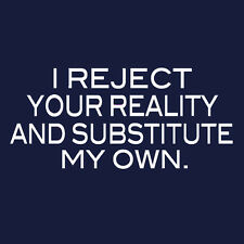 I reject your reality Mythbusters funny geek nerd T Shirt