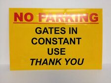 No Parking Gates in Constant use Sign 300 x 200 (A4) x 1.5mm Rigid Plastic
