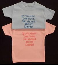 Think I Am Cute See My Daddy Babies Boy Girl Baby T Shirt Clothes Funny Gift