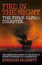 Fire in the Night: The Piper Alpha Disaster, Stephen McGinty, Used; Good Book