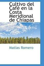 NEW Cultivo Del Cafe En La Costa Meridional De Chiapas by Mat as Romero Paperbac