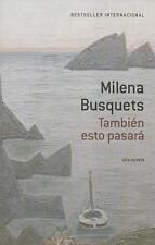 NEW Tambien Esto Pasara [This Too Shall Pass] by Milena Busquets Paperback Book