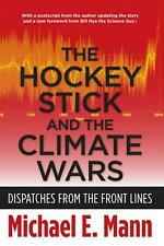 NEW The Hockey Stick and the Climate Wars: Dispatches from the Front Lines by Mi