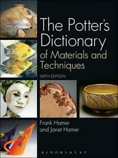 The Potter's Dictionary of Materials and Techniques by Frank Hamer Hardcover Boo