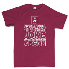 Chemistry Jokes Are Gone Argon Funny Geek Nerd T shirt - Funny Tee T-shirt Top