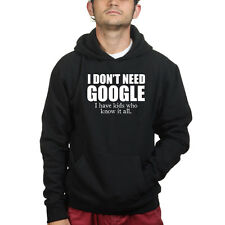 I Don't Need Google - Father's Day Gift For Dad Papa Sweatshirt Hoodie Shirt