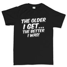 The Older I Get 40th 50th 60th Birthday Gift New T shirt Tee T-shirt