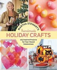 Martha Stewart's Handmade Holiday Crafts : 225 Inspired Projects for Year-Round