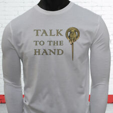 Humor Funny Hilarious Laugh Talk To The Hand Mens White Long Sleeve T-Shirt
