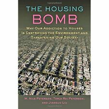 The Housing Bomb – Why Our Addiction to Houses Is Destroying the Environment and