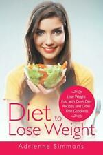 NEW Diet to Lose Weight: Lose Weight Fast with Dash Diet Recipes and Grain Free