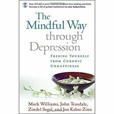 The Mindful Way Through Depression: Freeing Yourself from Chronic Unhappiness Wi