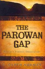 The Parowan Gap: Nature's Perfect Ovservatory Sun, Moon, Venus, Polaris, and Con