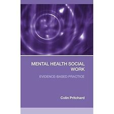 Mental Health Social Work: Evidence-based practice C. Pritchard Coiln Pritchard