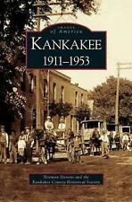 Kankakee: 1911-1953: 1911-1953 by Norman Stevens (English) Hardcover Book