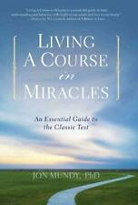LIVING A COURSE IN MIRACLES - MUNDY, JON, PH.D. - NEW PAPERBACK BOOK