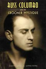 RUSS COLUMBO AND THE CROONER MYSTIQUE - NEW PAPERBACK BOOK