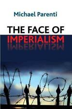 THE FACE OF IMPERIALISM - PARENTI, MICHAEL - NEW PAPERBACK BOOK