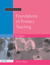 Foundations of Primary Teaching: Third Edition, Denis Hayes, Used; Good Book