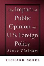 The Impact of Public Opinion on U.S. Foreign Policy Since Vietnam: Constraining