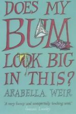 Does my Bum Look Big in This? by Weir, Arabella 0340825537 The Fast Free