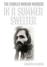 In A Summer Swelter: The Charles Manson Murders by Simon Davis (English) Paperba
