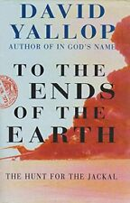 To the Ends of the Earth: Hunt for the Jackal, David A. Yallop, Used; Good Book