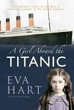 A Girl Aboard the Titanic: The Remarkable Memoir of Eva Hart, ... by Denney, Ron