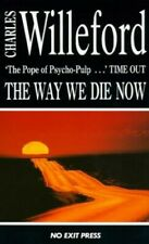 The Way We Die Now (Hoke Moseley detective th... by Willeford, Charles Paperback
