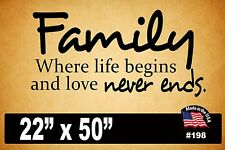 """#198 Wall Decal ~ FAMILY WHERE LIFE BEGINS AND LOVE NEVER ENDS - 22"""" x 50"""""""