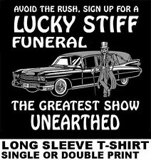 AVOID THE RUSH SIGN UP NOW FOR LUCKY STIFF FUNERAL SKELETON HEARSE SKULL T-SHIRT