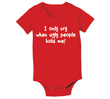 Cry When Ugly People Hold Me  funny  newborn  infant  baby Red Baby One Piece