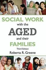 Social Work with the Aged and Their Families (Modern Applications of Social Wo..