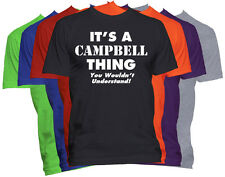 It's A CAMPBELL Thing T-Shirt You Wouldn't Understand Tee Family Reunion