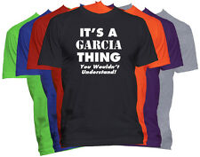 It's A GARCIA Thing T-Shirt You Wouldn't Understand Tee Family Reunion