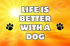 Life Is Better With A Dog - (J-Y) Jumbo Fridge Magnet Ideal Gift / Present Puppy