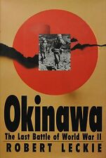 Okinawa : The Last Battle of World War II by Robert Leckie (1995, Hardcover)